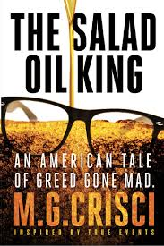 The Salad Oil King–by author M.G. Crisci